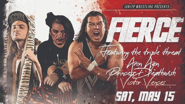 IGNITE Wrestling Presents Fierce: Triple Threat - Princess Deathwish vs Aron Agony vs Victor Vences