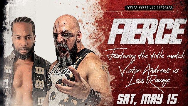 IGNITE Wrestling Presents Fierce: Victor Andrews vs Leon Ravage