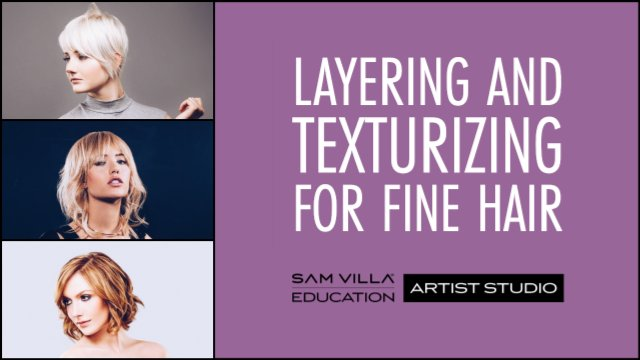 Layering and Texturizing for Fine Hair