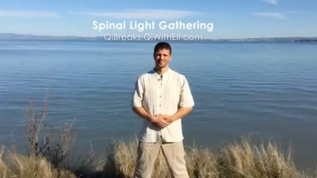 Qi Breaks™ - Spinal Light Gathering