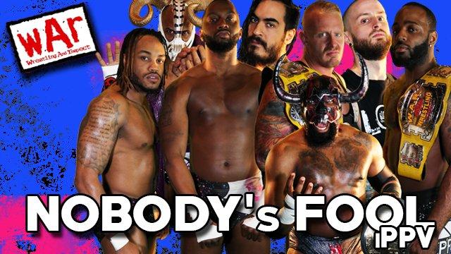 WAR Wrestling Presents Nobody's Fool