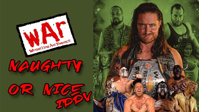 WAR Wrestling Presents Naughty or Nice