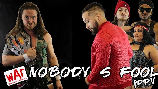 WAR Wrestling presents Nobody's Fool 2019