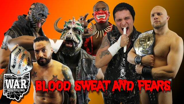 WAR Wrestling presents Blood Sweat and Fears