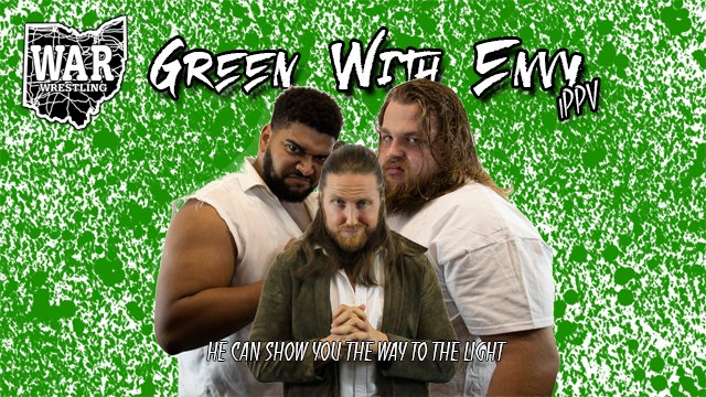 WAR Wrestling Presents Green with Envy 2020
