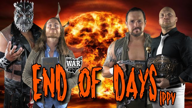 WAR WRESTLING Presents End of Days