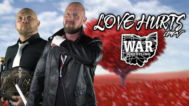 WAR Wrestling Presents Love Hurts