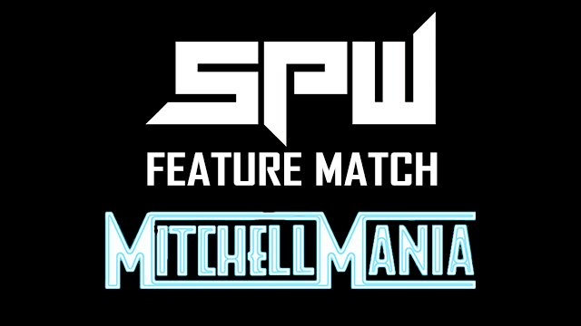 SPW Feature Match at MitchellMania