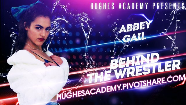 Behind the Wrestler Season 2 - Episode 4 - Abbey Gail