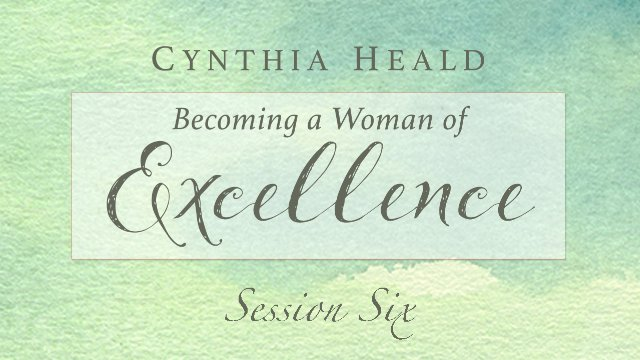 Session 6: Becoming a Woman of Excellence