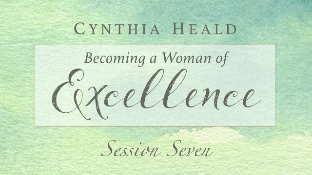 Session 7: Becoming a Woman of Excellence
