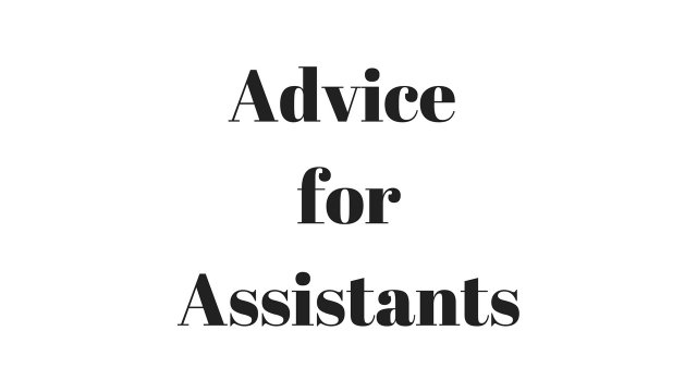 Advice for Assistants