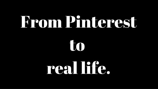From Pinterest to real life.