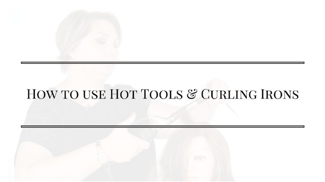 How to Use Hot Tools/Curling Irons