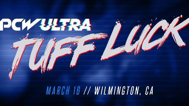 PCW ULTRA | TUFF LUCK | 3.16.18