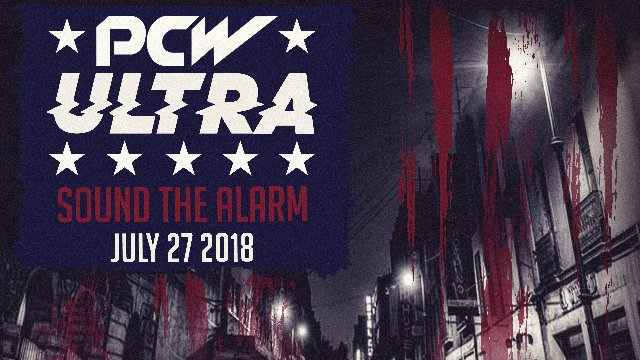 PCW ULTRA | SOUND THE ALARM | 7.27.18