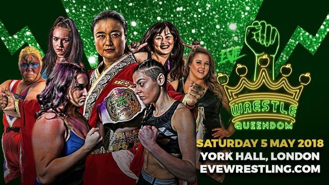 Wrestle Queendom - Europe's Biggest Ever Women's Wrestling Event - York Hall, May 5 2018