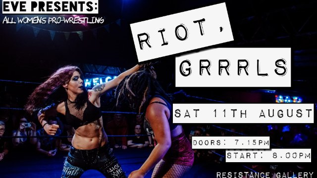 "EVE ""RIOT, GRRRLS!"" - Aug 11, 2018"