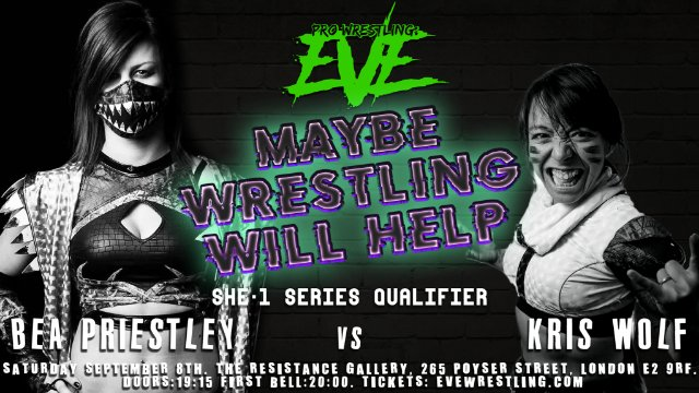 "EVE ""Maybe Wrestling Will Help"", Sept 8, 2018"