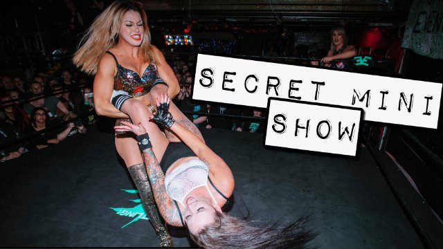 *SECRET MINI SHOW* - Feb 12, 2019