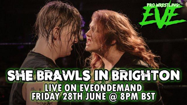 EVE: She Brawls in Brighton! June 28, 2019