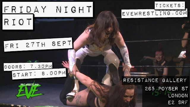 "EVE ""FRIDAY NIGHT RIOT!"" - SEPT 27, 2019"