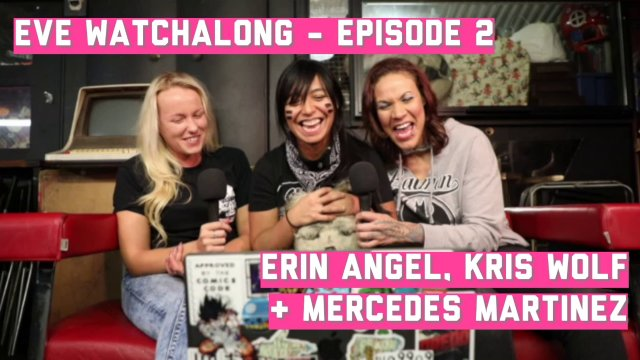 EVE Watchalong  S01E02: Kris, Erin & Mercedes Martinez