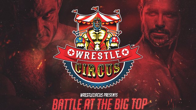 4/30/17 - WrestleCircus: Battle at the Big Top