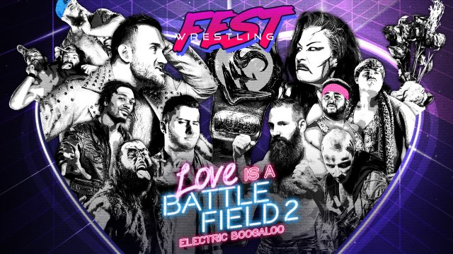FEST Wrestling - Love is a Battlefied 2: Electic Boogaloo NIGHT ONE 2.9.18