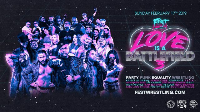 FEST Wrestling - Love is a Battlefield 3 - 2.17.19