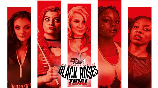 TCW Hell Hath No Fury 4: Black Roses 28-07-19